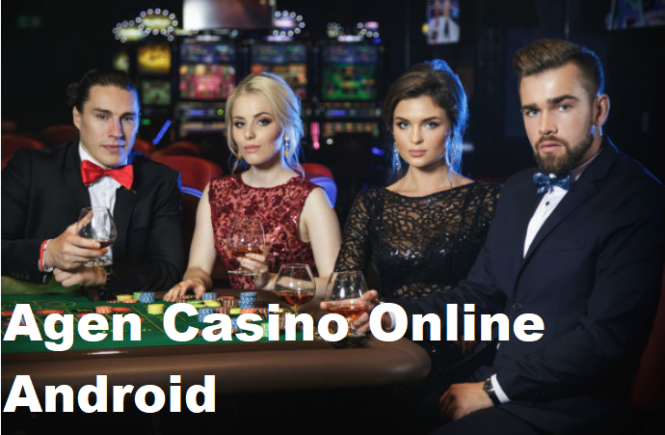 Agen Casino Online Android
