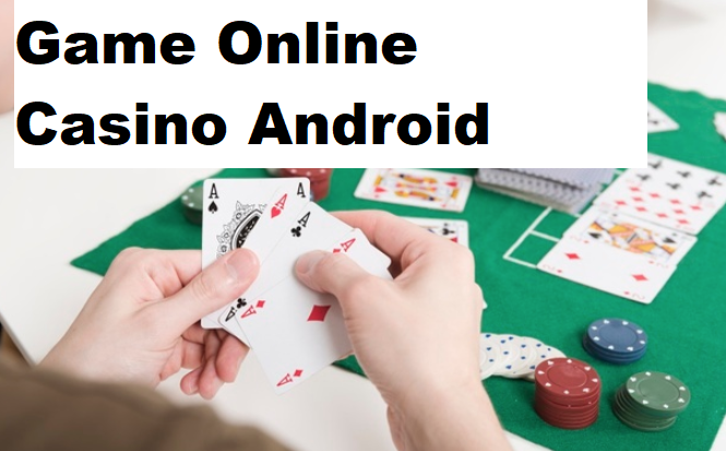 Game Online Casino Android