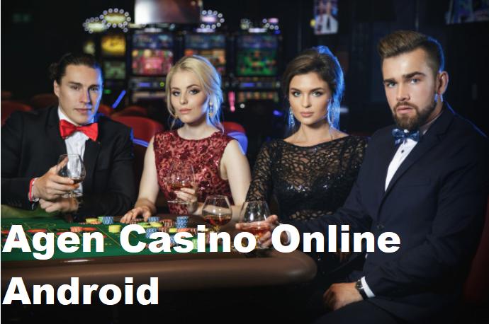 Agen Casino Online Android