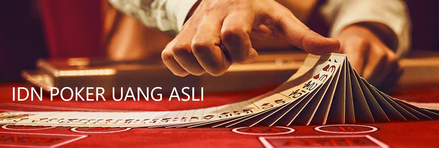 IDN Poker Uang Asli